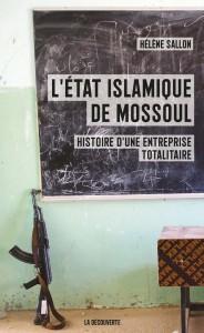 « L'État islamique de Mossoul : histoire d'une entreprise totalitaire », de la journaliste Hélène Sallon, est paru aux éditions La Découverte.